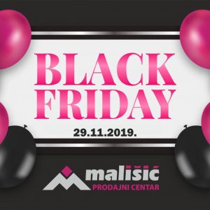 BLACK FRIDAY U PC MALIŠIĆ MEĐUGORJE