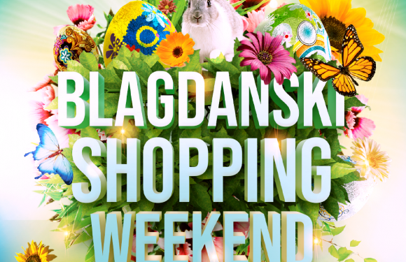 BLAGDANSKI SHOPPING WEEKEND U PC MALIŠIĆ MEĐUGORJE, 19.-20.03.2021.